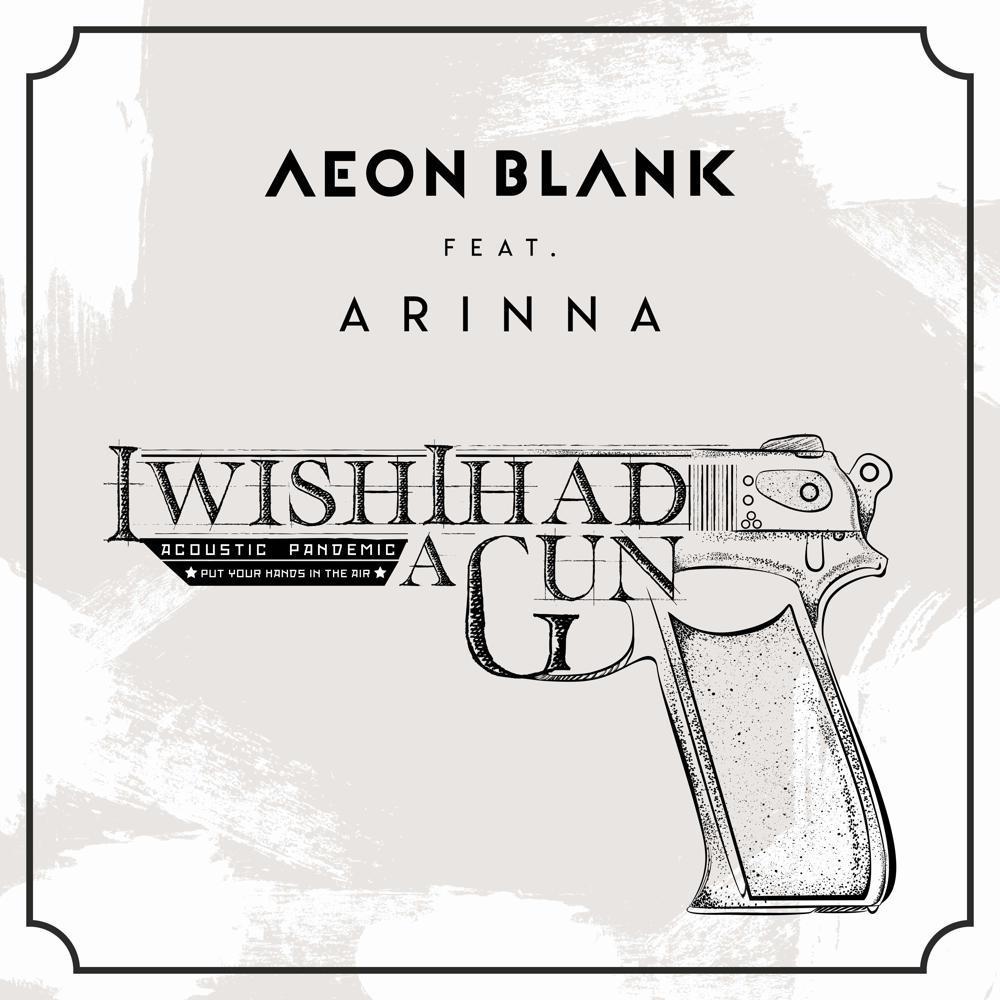 """Aeon Blank a lansat varianta acustică a melodiei """"I Wish I Had A Gun"""""""