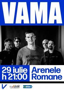VAMA canta la Arenele Romane pe 29 iulie